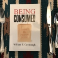 Book Review: Being Consumed: Economics and Christian Desire (Cavanaugh, 2008)