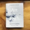 Book Review: Art + Faith: A Theology of Making (Makoto Fujimura, 2020)